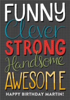 Greeting Cards - Funny Clever Strong Handsome Awesome Personalised Happy Birthday Card - Image 1