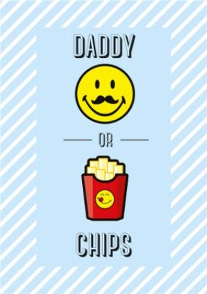 Greeting Cards - Daddy Or Chips Funny Father's Day Card - Image 1