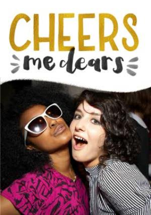 Greeting Cards - Metallic Lettering Cheers Me Dears Photo Card - Image 1