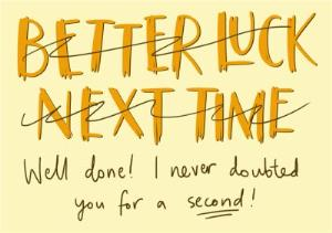 Greeting Cards - Better Luck Next Time Crossed Out Personalised Congrats Card - Image 1