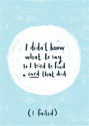 Greeting Cards - Didnt Know What To Say Sympathy Card - Image 1