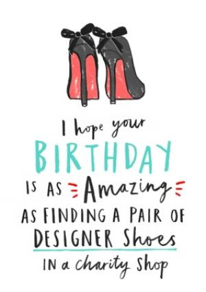 Greeting Cards - Female Birthday card - quick card - fashion - shoes - Image 1