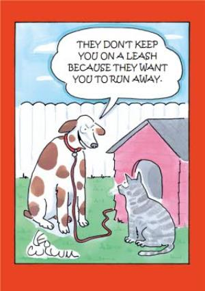Greeting Cards - Cartoon They Don't Keep You On A Leash Joke Personalised Greetings Card - Image 1