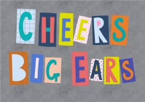Greeting Cards - Colourful Block Letters Cheers Big Ears Card - Image 1