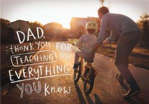 Greeting Cards - Dad, Thank You For Teaching Me Everything You Know Card - Image 1