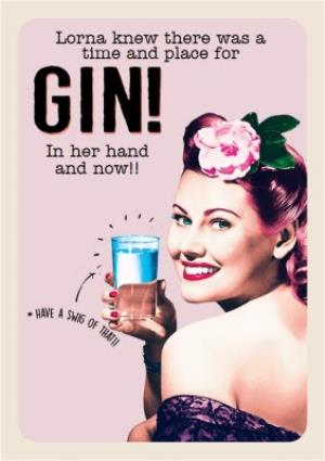Greeting Cards - A Time And Place For Gin Personalised Birthday Card - Image 1