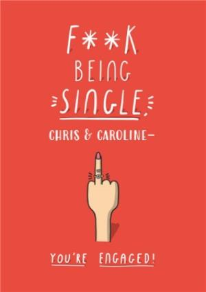 Greeting Cards - F**Ck Being Single Personalised Engagement Card - Image 1