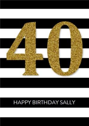 Greeting Cards - Black And White Stripes Personalised Happy 40th Birthday Card - Image 1