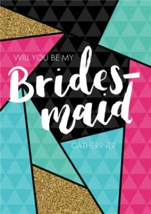 Greeting Cards - Modern Shapes Personalised Will You Be My Bridesmaid Card - Image 1